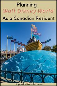 how to visit walt disney world as a canadian resident it is much easier than most would imagine it just takes a little more planning than the traditional