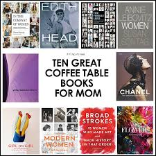 ten great coffee table books for mom