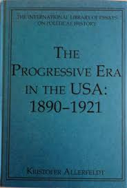 tips for writing an effective the progressive era essay the progressive era illustrated a reform movement during a period of economic growth