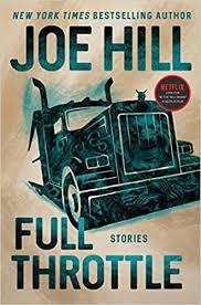 Full Throttle: Stories (9780062980571): Hill, Joe: Books - Amazon.com