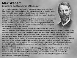 at one point i wanted to be weber when i grew up and became a  max weber expanding the boundaries of sociology