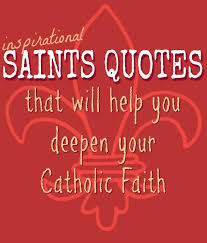 Saint Quotes Best Saint Quotes Catholic Playground