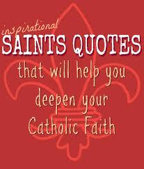 Saint Quotes Best Saint Quotes Catholic Playground