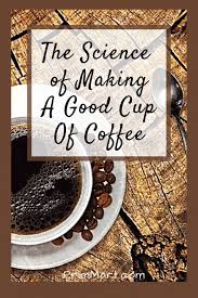 Rinse and refill the water tank every morning. The Science Of Making A Good Cup Of Coffee Prim Mart