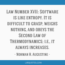 Software Quote Impressive Law Number XVII Software Is Like Entropy It Is Difficult To Grasp
