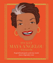 Pocket Maya Angelou Wisdom Inspirational Quotes And Wise Words From