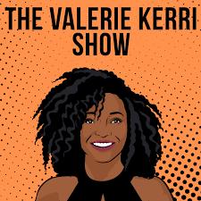 The Valerie Kerri Show