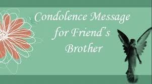 Condolence Message For Friend's Brother