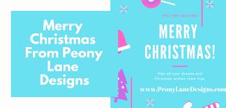 Peony Lane Designs Merry Christmas From Peony Lane Designs Peony Lane Designs