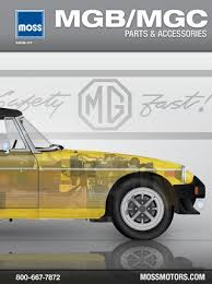 mg mgb and mgc moss motors 1608 by moss motors issuu mgb mgc parts accessories