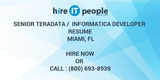 Senior Teradata Informatica Developer Resume Miami FL Hire IT New Teradata Etl Developer Resume