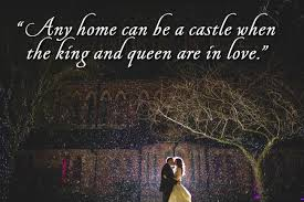 King And Queen Love Quotes Enchanting Any home can be a castle when the king and queen are in love
