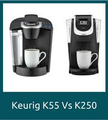 Keurig Model Comparison Chart Keurig K55 Vs K250 Pros Cons And My Recommendation