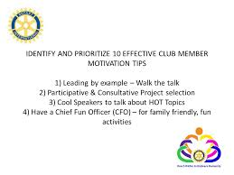 identify and prioritize effective club member motivation tips  1 identify