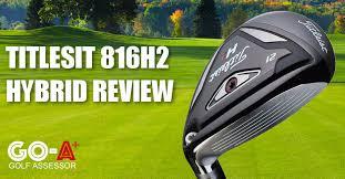 Titleist Chart 816 Titleist 816h2 Hybrid Expert Review Golf Assessor