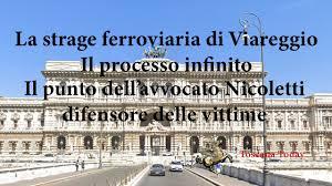 Strage ferroviaria di Viareggio - L'avv-Tiziano Nicoletti fa il punto dopo  la Corte di Cassazione - YouTube