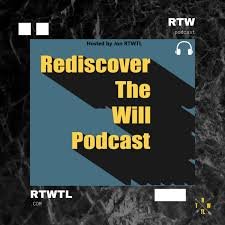Rediscover The Will Podcast
