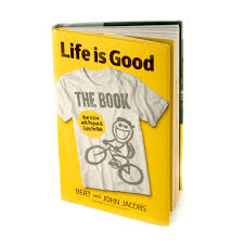 Life Is Good The Book How To Live With Purpose And Enjoy The Ride New Live Is Good
