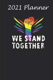 Amazon.com: 2021 Planner - We Stand Together Support LGBT Pride Month LGBTQ  Gift: Daily planner 2021, US map, US holiday, 6x9 inch, 136 pages  (9798564488440): Wells, Hardie: Books