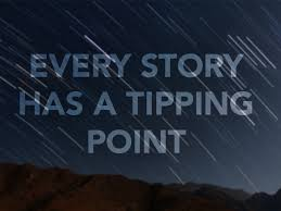 every story has a tipping point