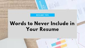 Resume Power Words List Words To Never Include In Your Resume Board Infinity Medium