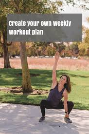 Creating Your Weekly Workout Plan - Step By Step - Katherine Edgecumbe