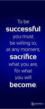 best quotes about success to be successful you must be willing to as the quote says description