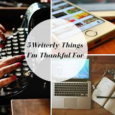 5 Writerly Things I\u0027m Thankful For   Diana Anderson-Tyler