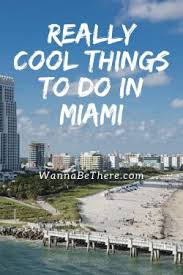 cool things to do in miami