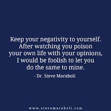 Keep Your Opinions To Yourself Quotes Best Of Keep Your Negativity To Yourself After Watching You Poison Your Own
