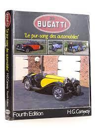 Take it away chris harris. Stella Rose S Books Bugatti Le Pur Sang Des Automobiles Written By H G Conway Stock Code 1818255