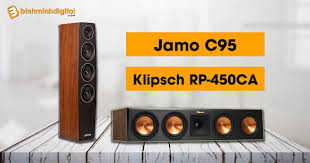 So sánh Loa Jamo C95 với Klipsch RP-450CA