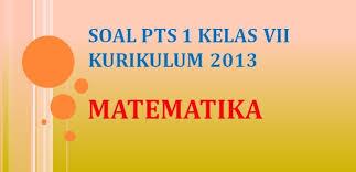 Soal matematika kelas 6 semester 1 dan kunci jawaban kurikulum 2013. Soal Penilaian Tengah Semester Pts 1 Matematika Kelas 7 Smp K13