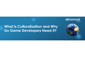 What Is Culturalization And Why Do Game Developers Need It