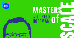 Masters of <b>Scale</b>, an original podcast hosted by Reid Hoffman