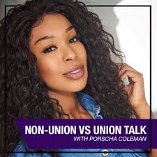 Non-Union vs Union Talk with Porscha Coleman — Scoolu – Learn from a Legend