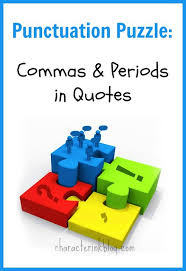 Punctuation Quotes Punctuation Puzzle Commas And Periods In Quotes Character Ink