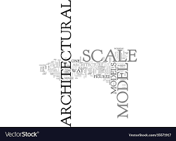 Word Models Architectural Scale Model Text Word Cloud Concept
