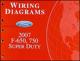 2007 ford f650 f750 super dutytruck wiring diagram manual original