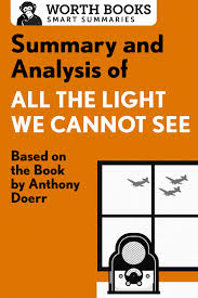 All The Light We Cannot See Summary Study Guide Summary And Analysis Of All The Light We Cannot See By Worth