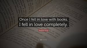 """Stephen King Quotes On Love Fascinating Stephen King Quote """"Once I Fell In Love With Books I Fell In Love"""