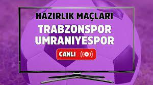 Canlı maç izle Trabzonspor Ümraniyespor A Spor Hazırlık Maçları şifresiz ve  canlı izle - Tv100 Spor