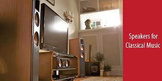 Classical Photo Best Speakers For Classical Music Reviews Buyers Guide