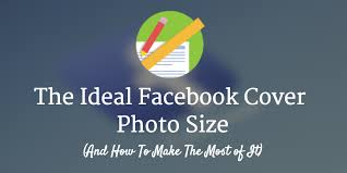 best picture size for facebook the ideal facebook cover photo size and how to make the most of it
