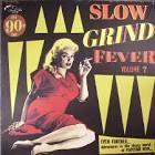 Slow Grind Fever, Vol. 7