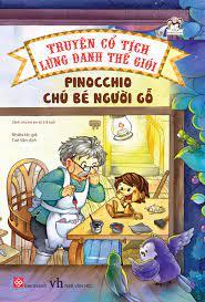 Truyện cổ tích lừng danh thế giới - Pinocchio chú bé người gỗ – DINHTIBOOKS