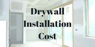 dry wall cost drywall per square foot installation sheetrock s