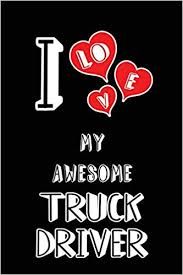 Buy I Love My Awesome Truck Driver: Blank Lined 6x9 Love Your Truck ...