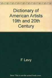 dictionary of american artists 19th and 20th century reprinted from vol vi american art