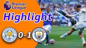 ชมไฮไลท์ Leicester City 0-1 Manchester City | ไฮไลท์ฟุตบอลพรีเมียร์ลีก2021-22  - YouTube